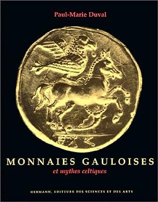 Monnaies gauloises et mythes celtiques de Paul-Marie Duval