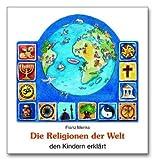 Die Religionen der Welt den Kindern erklärt - Franz Menke