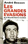 Les grandes évasions de la Seconde guerre mondiale par Besson