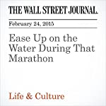 Ease Up on the Water During That Marathon | Rachel Bachman
