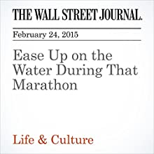 Ease Up on the Water During That Marathon (       UNABRIDGED) by Rachel Bachman Narrated by Ken Borgers