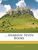 Image of ... Anabasis: Seven Books (Greek Edition)