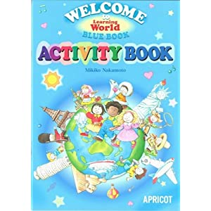 Welcome to learning world BLUE-ACTIVITY BOOK (ラーニングワールド)