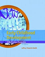 Early Childhood Development A Multicultural Perspective by Jeffrey Trawick-Smith