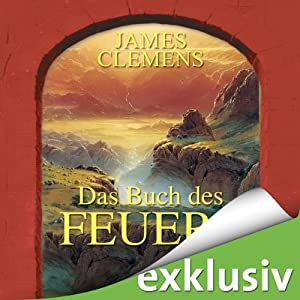 Das Buch des Feuers (The Banned 1) | [James Clemens]