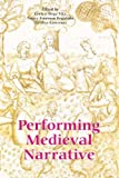 img - for Performing Medieval Narrative book / textbook / text book
