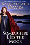 img - for Somewhere Lies the Moon (Too Deep for Tears Trilogy Book 3) book / textbook / text book