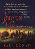 Into the Wilderness (0553107364) by Sara Donati