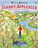 Johnny Appleseed: Story of a Legend, The (0142401382) by Moses, Will