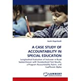 A CASE STUDY OF ACCOUNTABILITY IN SPECIAL EDUCATION SERVICE DELIVERY: Longitudinal Evaluation of Inclusion in...