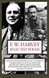 img - for F. W. Harvey: Selected Poems book / textbook / text book