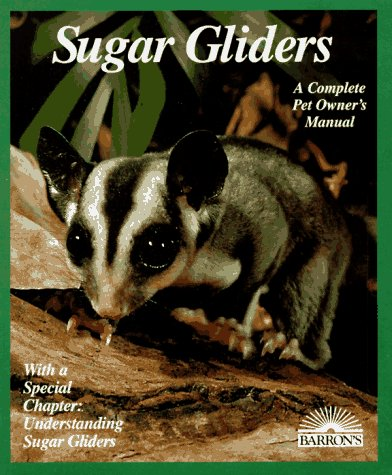 Sugar Gliders : Everything About Purchase, Care, Nutrition, Behavior, and Breeding, CAROLINE MACPHERSON, MICHELE EARLE-BRIDGES
