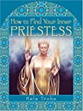 img - for How to Find Your Inner Priestess book / textbook / text book
