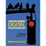 Understanding Digital Photography: Techniques for Getting Great Picturesby Bryan Peterson