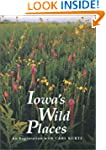 Iowa's Wild Places: An Exploration wi...