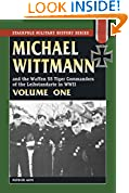 Michael Wittmann and the Waffen SS Tiger Commanders of the Leibstandarte in WWII