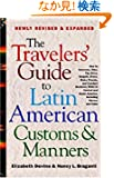 The Traveler's Guide to Latin American Customs and Manners