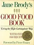 JANE BRODY'S GOOD FOOD BOOK 1985 EDITION