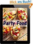 Party Food: 50 herzhafte Fingerfood R...