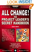 All Change!: The Project Leader's Secret Handbook (Financial Times Series)