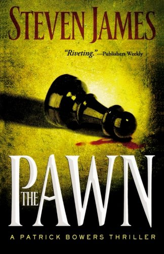 The Pawn (The Patrick Bowers Files, Book 1) (Bowers Files 1)