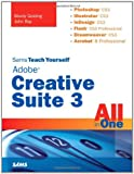 Sams Teach Yourself Adobe Creative Suite 3 All in One (Sams Teach Yourself All in One) Mordy Golding