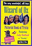Wizard of Oz & Judy Garland: The Very Wonderful and All True Pictorial Book of Trivia (0970626118) by Piro, Rita E.