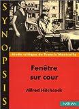 """echange, troc Francis Montcoffe - """"Fenêtre sur cour"""" de Alfred Hitchcock, étude critique"""