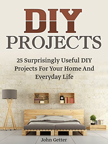 DIY Projects: 25 Surprisingly Useful DIY Projects For Your Home And Everyday Life (diy household hacks, diy cleaning...