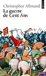 La Guerre de Cent Ans : l'Angleterre...