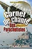 echange, troc Musée des parachutistes - Carnet de chants des parachutistes