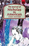 The Journal of Nicholas the American (1903468116) by Kennedy, Leigh