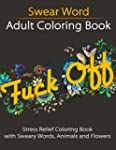 Swear Word Adult Coloring Book: Stres...