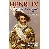Henri IV les Cles d'un R�gnepar Thierry Issartel