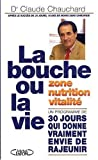 La bouche ou la vie ! : Manger juste pour rester jeune plus longtemps