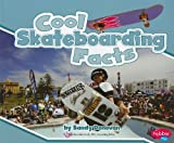 Cool Skateboarding Facts (Cool Sports Facts)