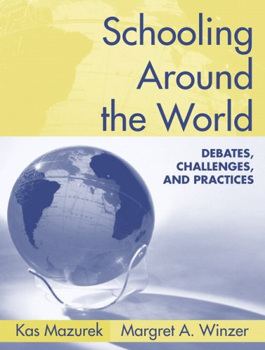 Schooling Around the World: Debates, Challenges, and...