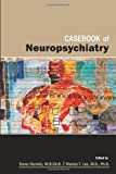 img - for Casebook of Neuropsychiatry book / textbook / text book