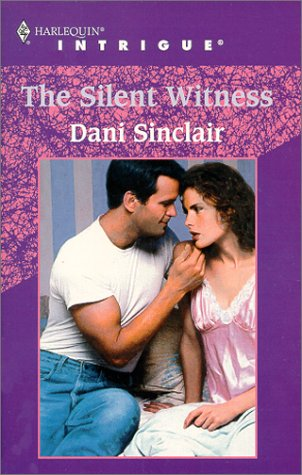 The Silent Witness (Harlequin Intrigue No. 565)