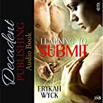 Learning to Submit: 1Night Stand, Book 69   Erykah Wyck