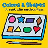 Color & Shapes: A Book with Fabulous Flaps