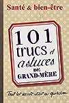 101 trucs et astuces de grand-m�re :...