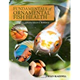 Fundamentals of Ornamental Fish Health ~ Helen E. Roberts