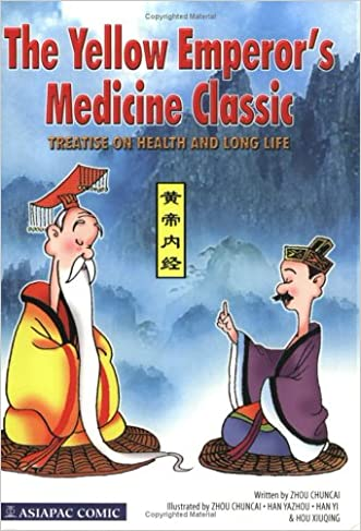 The Yellow Emperor's Medicine Classic: Treatise on Health & Long Life