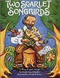Two Scarlet Songbirds: A Story of Anton Dvorak
