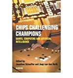 img - for [ CHIPS CHALLENGING CHAMPIONS: GAMES, COMPUTERS AND ARTIFICIAL INTELLIGENCE ] By Schaeffer, Jonathan ( Author) 2002 [ Paperback ] book / textbook / text book