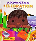 A Kwanzaa Celebration Pop-Up Book : CELEBRATING THE HOLIDAY WITH NEW TRADITIONS AND FEASTS