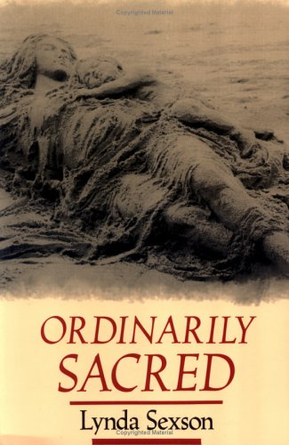 Ordinarily Sacred (Studies in Religion and Culture), LYNDA SEXSON