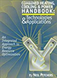 img - for Combined Heating, Cooling & Power Handbook: Technologies & Applications: An Integrated Approach to Energy Resource Optimization book / textbook / text book