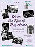 Open the Eyes of My Heart: Contemporary Praise and Worship Songs Arranged for Piano